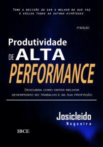 Livro Produtividade de Alta Performance 3ª Edição - Josicleido Nogueira