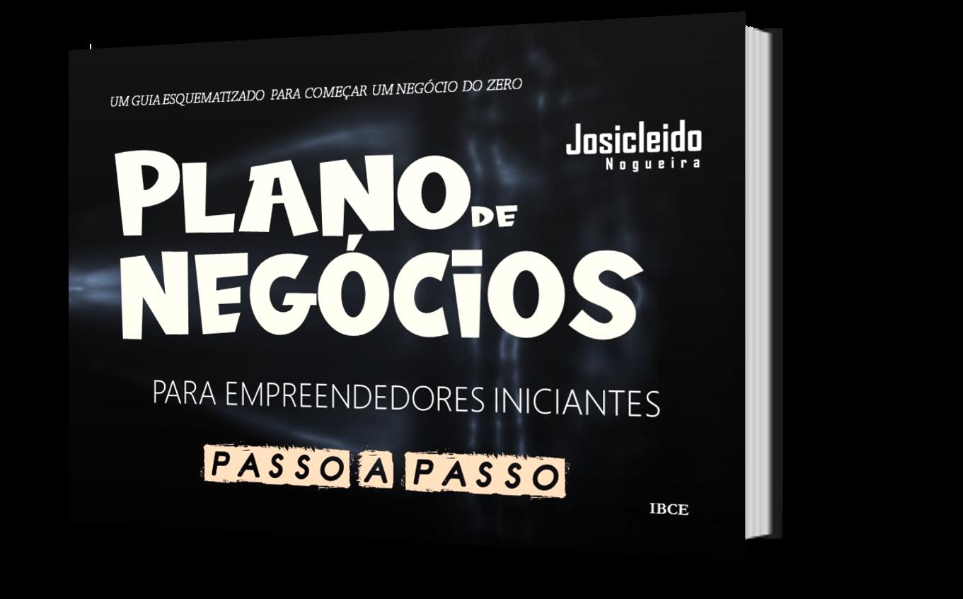 Livro Plano de Negócios para Empreendedores Iniciantes - Josicleido Nogueira