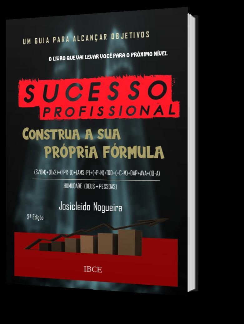 Livro Suceso Profisisonal - Construa a Sua Própria Fórmula - 3ª edição. -Josicleido Nogueira