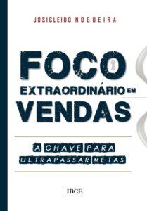 Livro Foco Extraordinário em Vendas - Josicleido Nogueira
