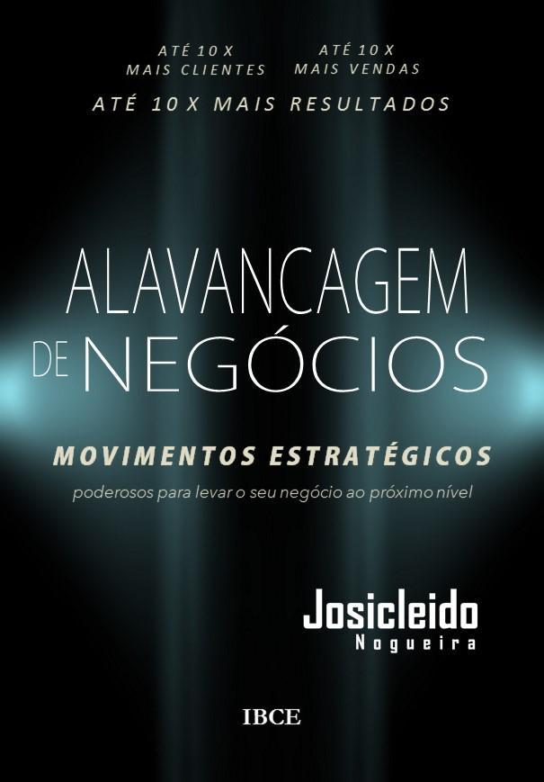 Livro - Alavancagem de Negócios - Josicleido Nogueira