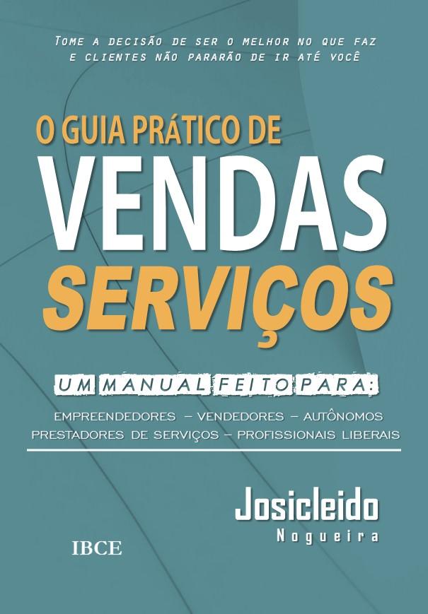 Livro O Guia Prático de Vendas de Serviços - Autor Josicleido Nogueira
